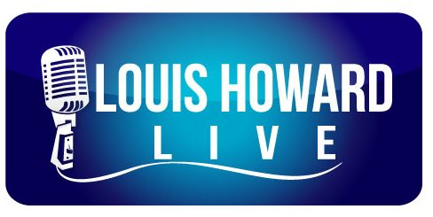 Louis Howard LIVE